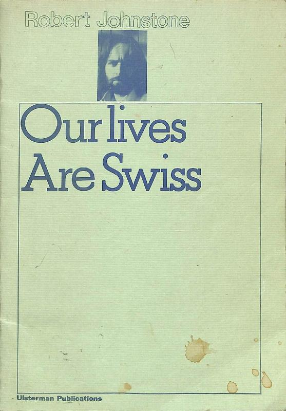 Robert Johnstone: Our Lives Are Swiss